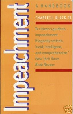 IMPEACHMENT a handbook By Charles L. Black, Jr.