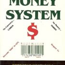 THE NEW MONEY SYSTEM $ 666 WHEN YOUR  MONEY FAILS