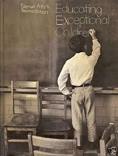 EDUCATING EXCEPTIONAL CHILDREN SAMUEL A. KIRK 2ND EDIT