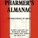 THE PHARMER'S ALAMANAC pharmacology of drugs