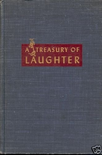 A TREASURE OF LAUGHTER HUMOROUS STORIES, UNTERMEYER