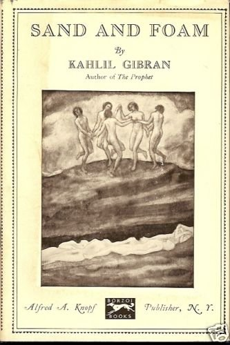 SAND AND FOAM BY KAHLIL GIBRAN AUTHOR OF THE PROPHET