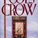 FOOLS CROW  NOVEL J. WELCH AUTHOR OF WINTER IN THE BLOO