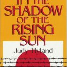 IN THE SHADOW OF THE RISING SUN By Judy Hyland