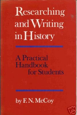 RESEARCHING AND WRITING IN HISTORY a practical handbook