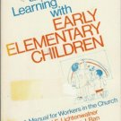 TEACHING AND LEARNING WITH EARLY ELEMENTARY CHILDREN