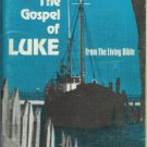 THE GOSPEL OF LUKE from the Living Bible