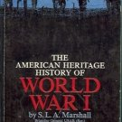 WORLD WAR I AMERICAN HERITAGE HISTORY