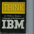 THINK a biography of the Watsons and IBM