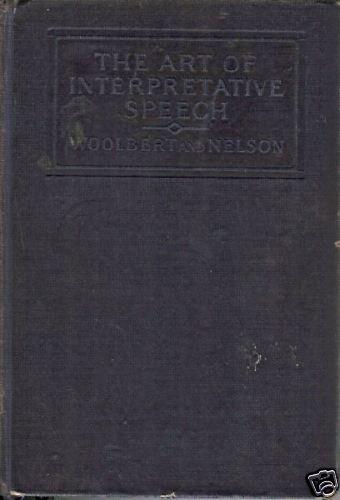 THE ART OF INTERPRETATIVE SPEECH Woolbert Nelson