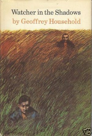 WATCHER IN THE SHADOWS a novel by Geoffrey Household