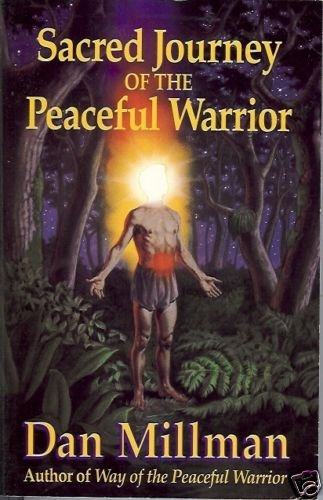 SACRED JOURNEY OF THE PEACEFUL WARRIOR By D. Millman