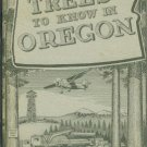 TREES TO KNOW IN OREGON 1967 Extension Bulletin