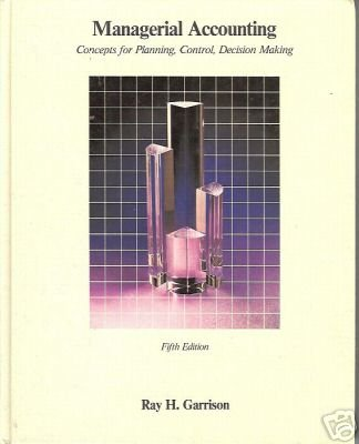 MANAGERIAL ACCOUNTING Ray H Garrison 1988