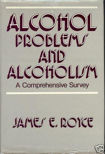 ALCOHOL PROBLEMS & ALCOHOLISM COMPREHENSIVE SURVEY