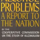 ALCOHOL PROBLEMS A REPORT TO THE NATION