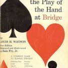 WATSON'S THE PLAY OF THE HAND BRIDGE