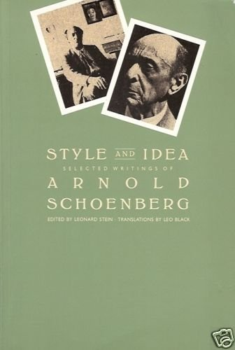 STYLE & IDEA SELECTED WRITING OF ARNOLD SCHOENBERG