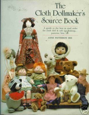THE CLOTH DOLLMAKER'S SOURCE BOOK By A. Patterson Dee