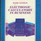 ELECTRONIC CALCULATORS IN BUSINESS By Mark Needles