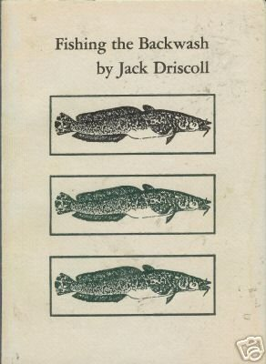 FISHING THE BACKWASH By Jack Driscoll 1984 SC