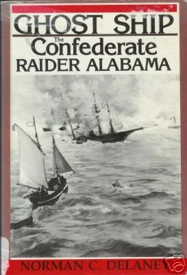 GHOST SHIP THE CONFEDERATE RAIDER ALABAMA Delaney 1989