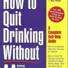 HOW TO QUIT DRINKING WITHOUT AA Jerry Dorsman