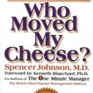 WHO MOVED MY CHEESE? by Spencer Johnson 1998