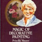 MAGIC OF DECORATIVE PAINTING By Priscilla Hauser Tole