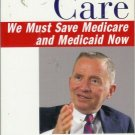 INTENSIVE CARE we must save medicare and medicaid now