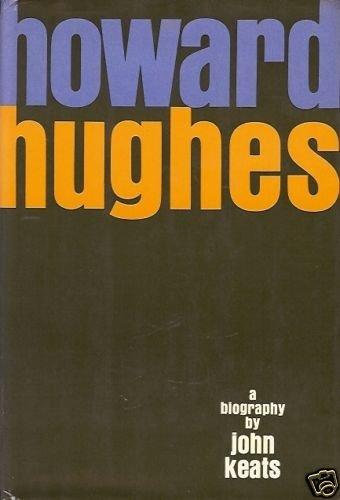 HOWARD HUGHES A BIOGRAPHY BY JOHN KEATS