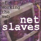 NETSLAVES TRUE TALES OF WORKING THE WEB LESSARD & BALDW