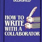 HOW TO WRITE WITH  A COLLABORATOR HAL ZINA BENNET