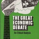 THE GREAT ECONOMIC DEBATE AN ETHICAL ANALYSIS