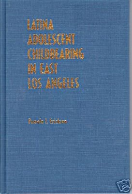 Latina Adolescent Childbearing in East Los Angeles HC