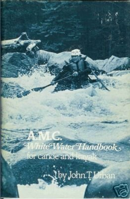 A.M.C WHITE WATER HANDBOOK FOR CANOE AND KAYAK