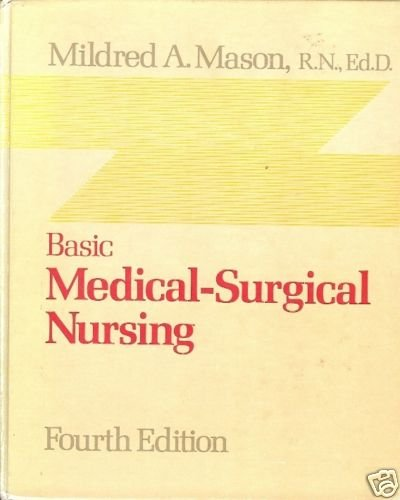 BASIC MEDICAL-SURGICAL NURSING Mildred A. Mason