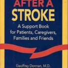 AFTER A STROKE A SUPPORT BOOK FOR PATIENTS, CAREGIVERS