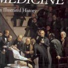 MEDICINE AN ILLUSTRATED HISTORY BY ALBERT S. LYONS M.D.