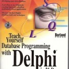 TEACH YOURSELF DATABASE PROGRAMMING WITH DELPHI IN 21 D