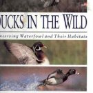 DUCKS IN THE WILD CONSERVING WATERFOWL & THEIR HABITATS