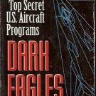 DARK EAGLES HISTORY OF TOP SECRET U.S. AIRCRAFT PROGRAM