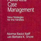 ADVANCED CASE MANAGEMENT NEW STRATEGIES FOR NINETIES