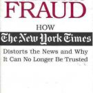 JOURNALISTIC FRAUD HOW THE NEW YORK TIMES DISTORTS NEWS