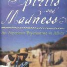 OF SPIRITS & MADNESS AMERICAN PSYCHIATRIST IN AFRICA