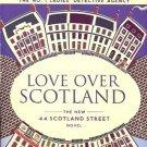 LOVE OVER SCOTLAND THE NEW 44 SCOTLAND STREET NOVEL