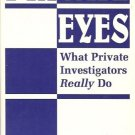 PRIVATE EYES WHAT PRIVATE INVESTIGATOR REALLY DO