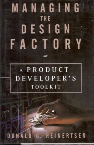 MANAGING THE DESIGN FACTORY A PRODCUT DEVELOPER'S TOOLK