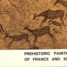 PREHISTORIC PAINTINGS OF FRANCE & SPAIN 1969