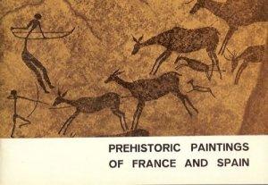 PREHISTORIC PAINTINGS OF FRANCE & SPAIN 1969